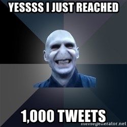 crazy villain - yessss i just reached  1,000 tweets