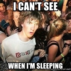 -Sudden Clarity Clarence - I can't see when i'm sleeping