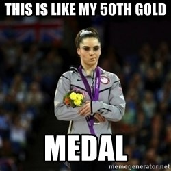 Unimpressed McKayla Maroney - THIS IS LIKE MY 50TH GOLD MEDAL