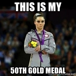 Unimpressed McKayla Maroney - THIS IS MY 50TH GOLD MEDAL