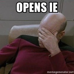 Picardfacepalm - opens ie