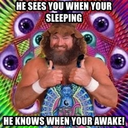 PSYLOL - HE SEES YOU WHEN YOUR SLEEPING HE KNOWS WHEN YOUR AWAKE!