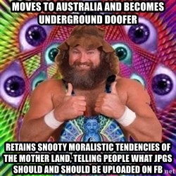 PSYLOL - moves to australia and becomes underground doofer retains snooty moralistic TENDENCIES of the mother land, telling people what jpgs should and should be uploaded on fb