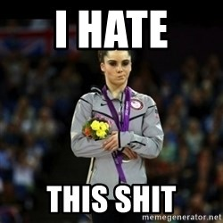 Unimpressed McKayla Maroney - I HATE  THIS SHIT