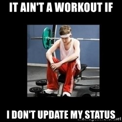 Annoying Gym Newbie - IT AIN'T A WORKOUT IF I DON'T UPDATE MY STATUS