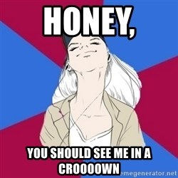 Jim Moriarty fan  - Honey,  You should see me in a croooown