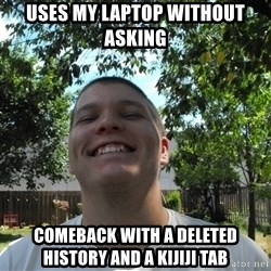 Jamestroll - uses my laptop without asking comeback with a deleted history and a kijiji tab