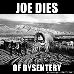 Oregon Trail Vindictus - JoE DIES  OF Dysentery