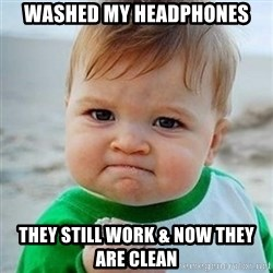 Victory Baby - Washed my headphones they still work & now they are clean
