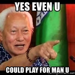Mayor Lim Meme - yes even u could play for man u