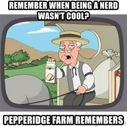Pepperidge Farms Remembers FG - Remember when being a nerd wasn't cool? Pepperidge farm remembers