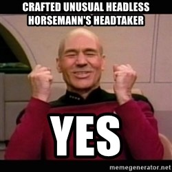 Picard yes - Crafted Unusual headless Horsemann's Headtaker yes