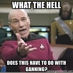 star trek wtf - What the hell does this have to do with ganning?