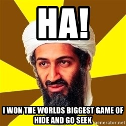 Osama - Ha! i won the worlds biggest game of hide and go seek