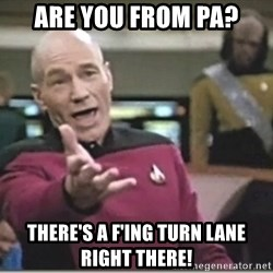 star trek wtf - Are you from PA? There's a F'ing turn lane right there!