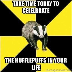 PuffBadger - take time today to celelbrate the hufflepuffs in your life