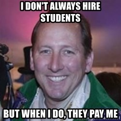 Pirate Textor - I don't always hire students But when I do, they pay me