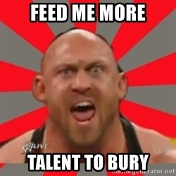 Ryback - FEED ME MORE talent to bury