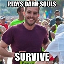 Incredibly photogenic guy - PLAys dark souls survive
