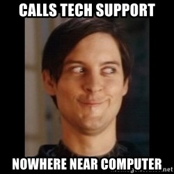 Toby Maguire trollface - Calls tech support Nowhere near computer