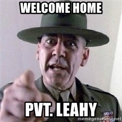 Angry Drill Sergeant - Welcome Home Pvt. Leahy