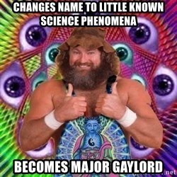 PSYLOL - changes name to little known science phenomena becomes major gaylord