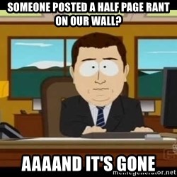 south park aand it's gone - Someone posted a half page rant on our wall? Aaaand it's gone