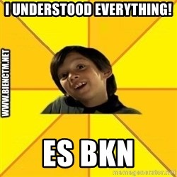 Quien dijo que es malo es bkn - I UNDERSTOOD EVERYTHING! es bkn
