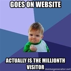 Success Kid - Goes on website Actually is the millionth visitor
