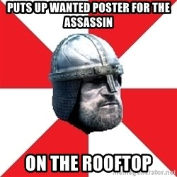 Assassin's Creed Guard Meme - puts up wanted poster for the assassin on the rooftop
