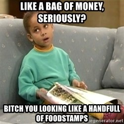 Olivia Cosby Show - Like a bag of money, Seriously? bitch you looking like a handfull of foodstamps