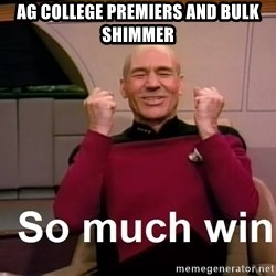 So Much Win - AG College Premiers And Bulk SHimmer