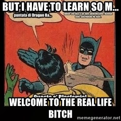 Batman Slap Robin Blasphemy - But i have to leArn so m... Welcome to the real life bitch