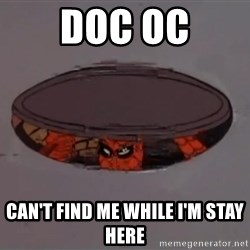Spiderman in Sewer - DOC OC CAN'T FIND ME WHILE I'M STAY HERE
