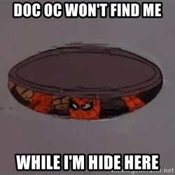 Spiderman in Sewer - DOc oc won't find me while i'm hide here