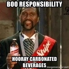 Red stripe guy - Boo Responsibility Hooray Carbonated Beverages