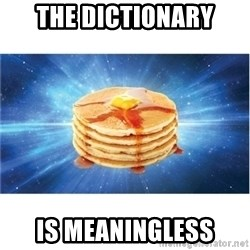Nihilist Pancakes - The Dictionary Is Meaningless