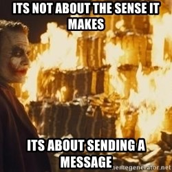 Joker Money - Its not about the sense it makes its about sending a message