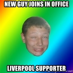 mischievous - New Guy joins in office Liverpool supporter