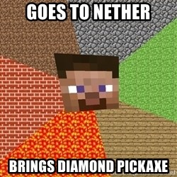 Minecraft Guy - Goes to nether brings diamond pickaxe