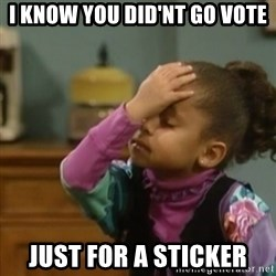 olivia cosby facepalm  - I know you did'nt go vote Just for a sticker