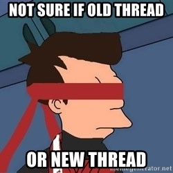 fryshi - Not sure if old thread Or new thread
