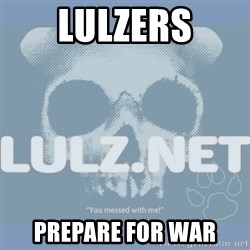 Lulz Dot Net - lulzers prepare for war