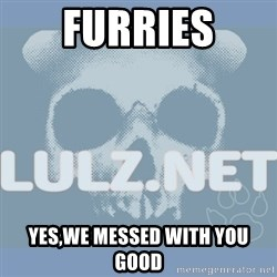 Lulz Dot Net - furries yes,we messed with you good