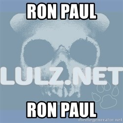 Lulz Dot Net - ron paul ron paul