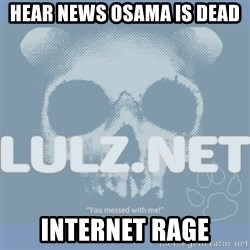 Lulz Dot Net - hear news osama is dead internet rage