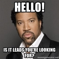 Lionel Richie - hello! is it leads you're looking for?