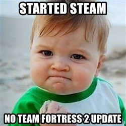 Victory Baby - Started steam no team fortress 2 update