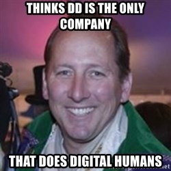 Pirate Textor - tHINKS dd IS THE ONLY COMPANY THAT DOES DIGITAL HUMANS