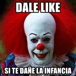 Pennywise the Clown - dale like si te dañe la infancia